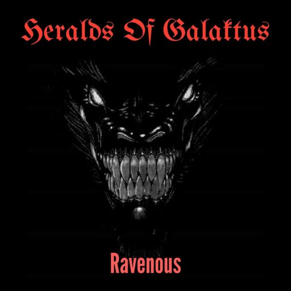Heralds of Galaktus - Ravenous (2019)