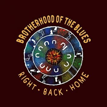 Brotherhood Of The Blues - Right Back Home (2019)