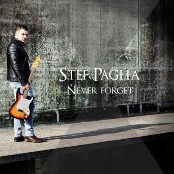 Stef Paglia - Never Forget (2019)