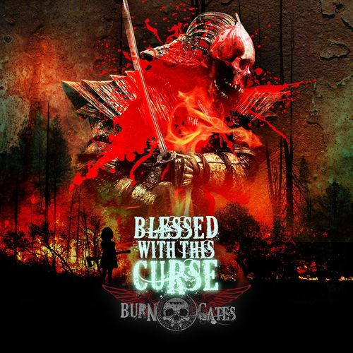 Burn the Gates - Blessed with This Curse (2019)