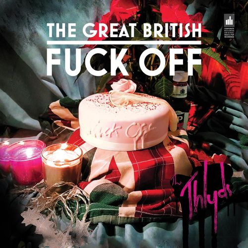 The Thlyds - The Great British Fuck Off (2019)
