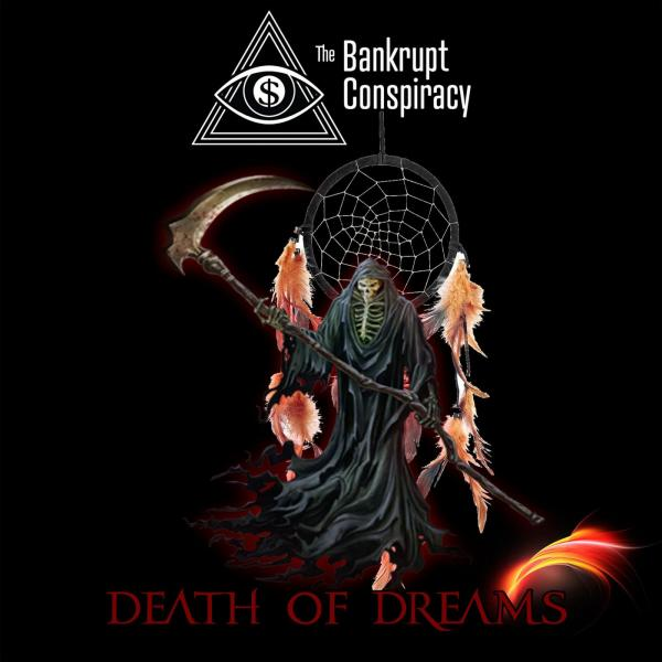 The Bankrupt Conspiracy - Death of Dreams (2019)