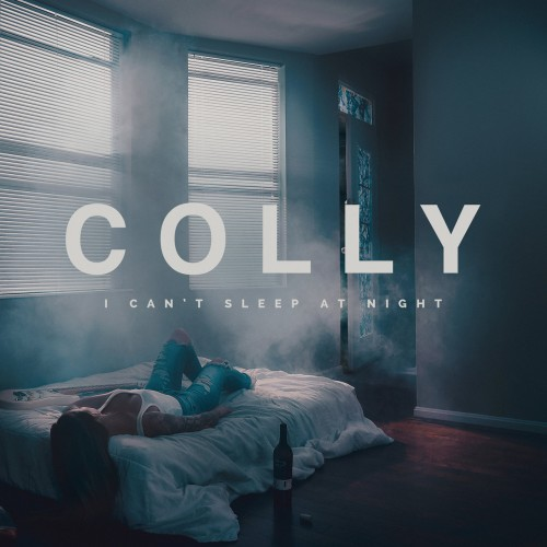 Colly - I Can't Sleep At Night (2019)