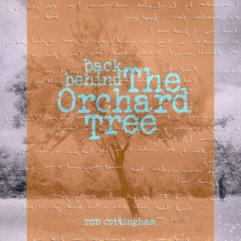 Rob Cottingham - Back Behind The Orchard Tree (2019)