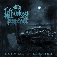 Old Whiskey Funeral - Bury Me In Leather (2019)
