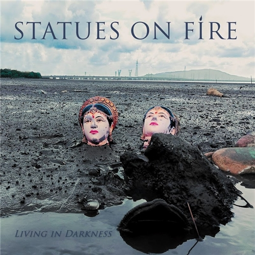 Statues On Fire - Living In Darkness (2019)