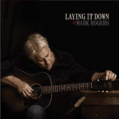 Mark Rogers - Laying It Down (2019)