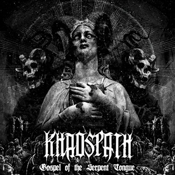 Khaospath - Gospel of the Serpent Tongue (2019)