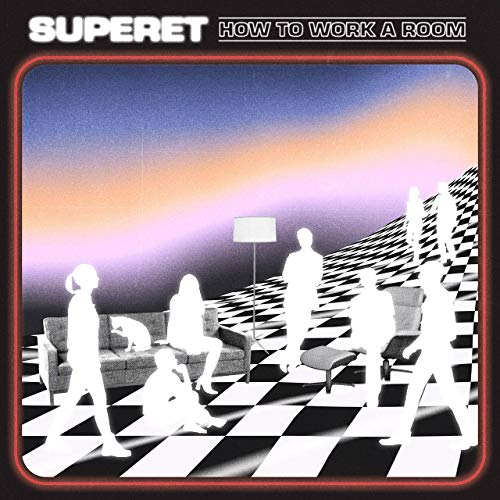 Superet - How To Work A Room (2019)