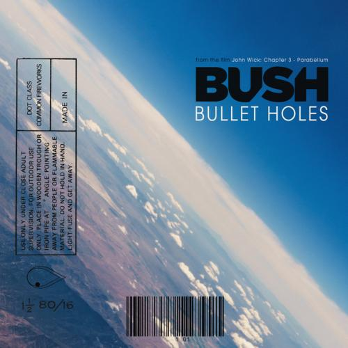 Bush - Bullet Holes (Single) (2019)