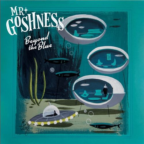 Mr. Goshness - Beyond The Blue (2019)