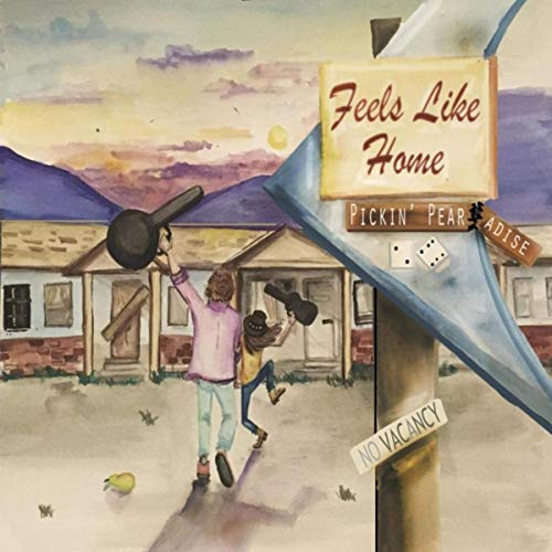 Pickin' Pear - Feels Like Home (2019)