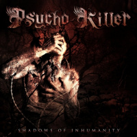Psycho Killer - Shadows Of Inhumanity (2019)