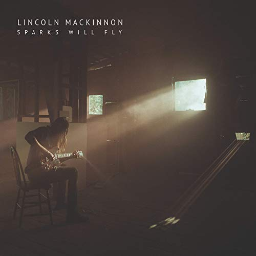 Lincoln MacKinnon - Sparks Will Fly (2019)