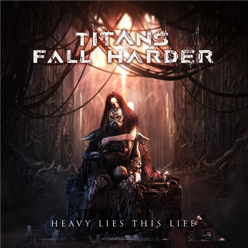 Titans Fall Harder - Heavy Lies This Life (2019)