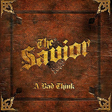 A Bad Think - The Savior (2019)
