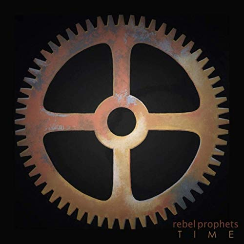 Rebel Prophets - Time (2019)