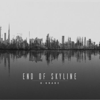 End Of Skyline - D-Grade (2019)