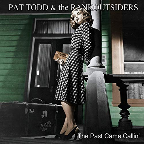 Pat Todd & The Rankoutsiders - The Past Came Callin' (2019)