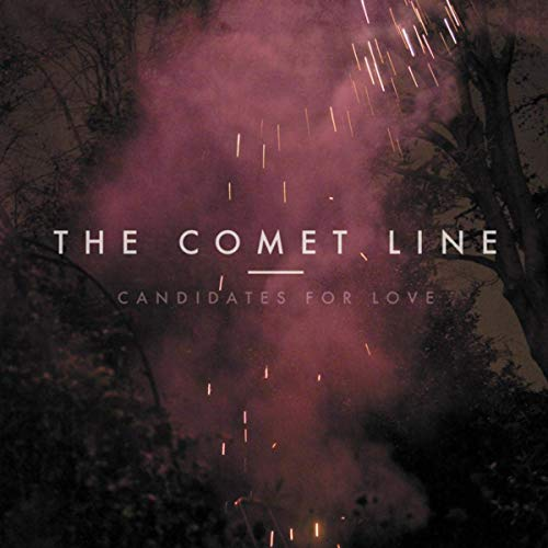 The Comet Line - Candidates For Love (2019)