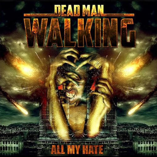 Dead Man Walking - All My Hate (2019)