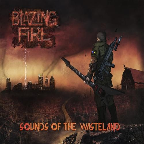 Blazing Fire - Sounds of the Wasteland (2019)