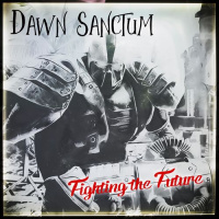 Dawn Sanctum - Fighting The Future (2019)