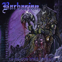 Barbarian - To No God Shall I Kneel (2019)
