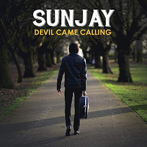 SunJay - Devil Came Calling (2019)