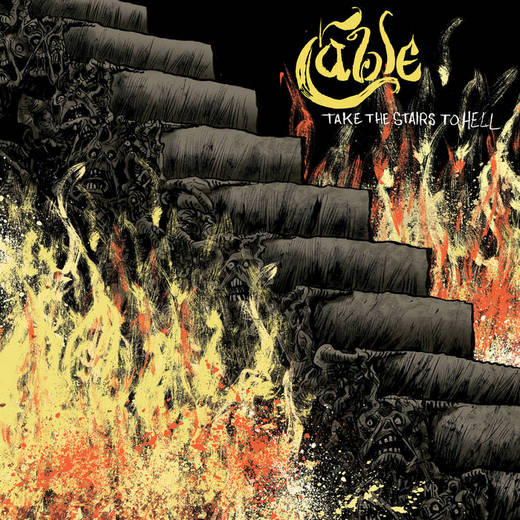 Cable - Take the Stairs to Hell (2019)