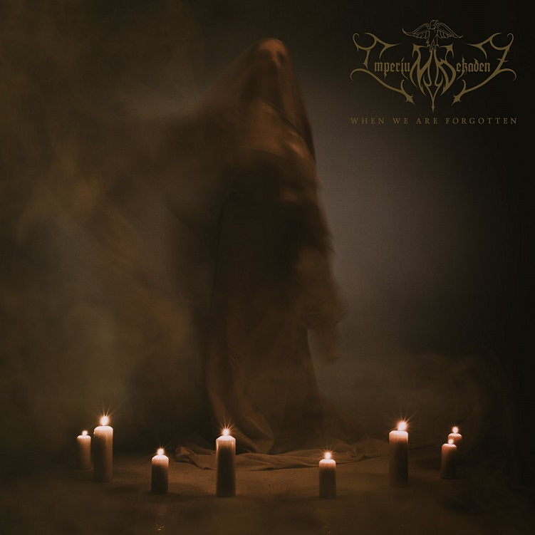Imperium Dekadenz - When We Are Forgotten (2019)