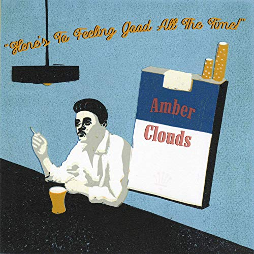 Amber Clouds - Here's To Feeling Good All The Time (2019)