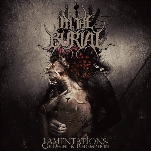 In The Burial - Lamentations: Of Deceit & Redemption (2019)