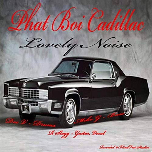 Phat Boi Cadillac - Lovely Noise (2019)