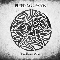 Bleeding Reason - Endless War (2019)