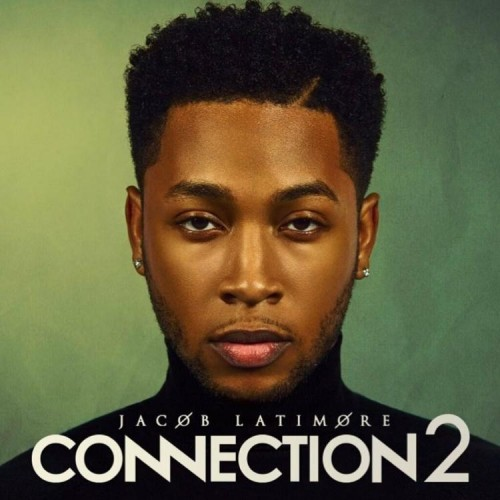 Jacob Latimore - Connection 2 (2019)