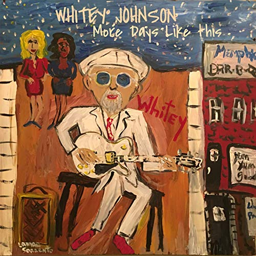 Whitey Johnson - More Days Like This (2019)