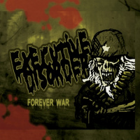 Executive Disorder - Forever War (2019)