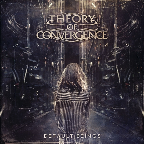 Theory Of Convergence - Default Beings (2019)