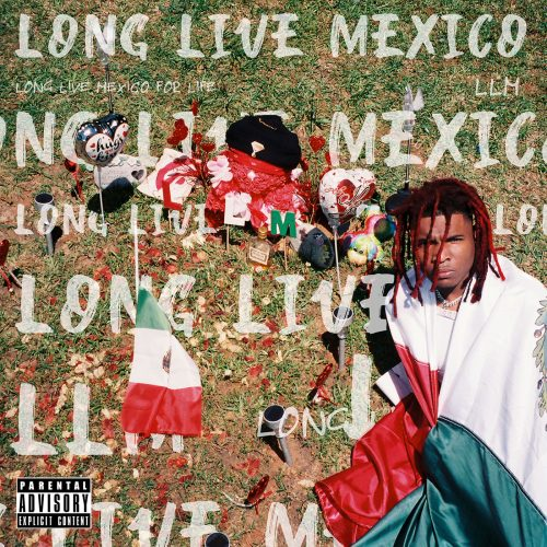 Lil Keed - Long Live Mexico (2019)