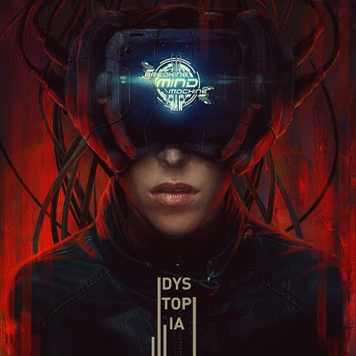 Breaking Mind Machine - Dystopia (2019)