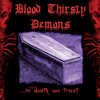 Blood Thirsty Demons - ...In Death We Trust (2019)