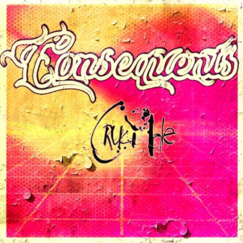 Consequents - Crucible (2019)