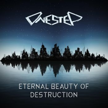 OneStep - Eternal Beauty of Destruction (2019)