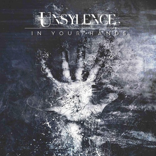 Unsylence - In Your Hands (2019)
