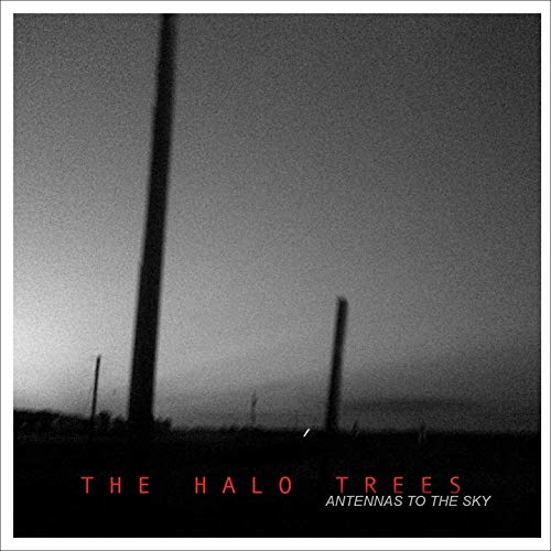 The Halo Trees - Antennas To The Sky (2019)