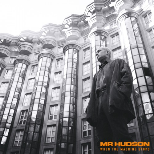 Mr Hudson - When The Machine Stops (2019)