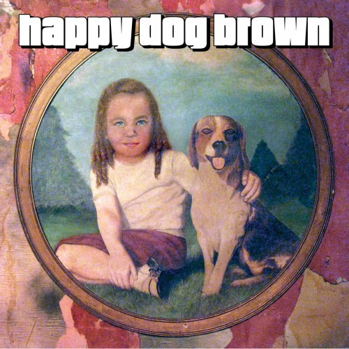Happy Dog Brown - Happy Dog Brown (2019)