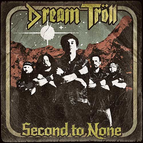 Dream Tröll - Second to None (2019)
