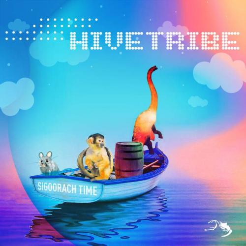 Hivetribe - Sigoorach Time (2019)